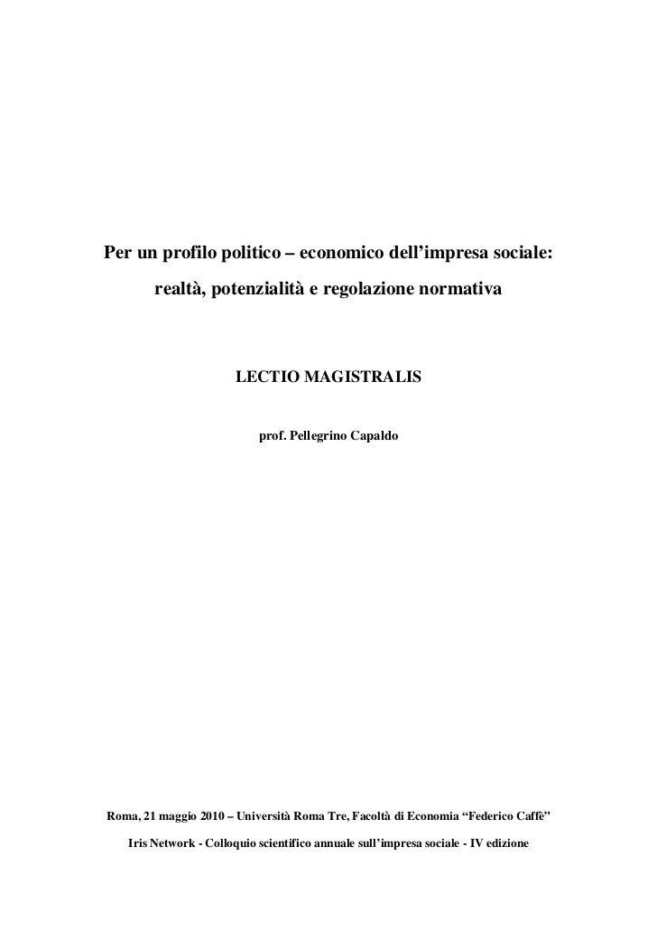 Per un profilo politico – economico dell'impresa sociale:        realtà, potenzialità e regolazione normativa             ...