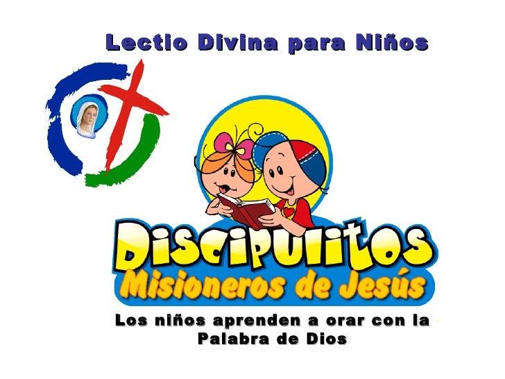 . Los niños aprenden a orar con la Palabra de Dios Lectio Divina para Niños