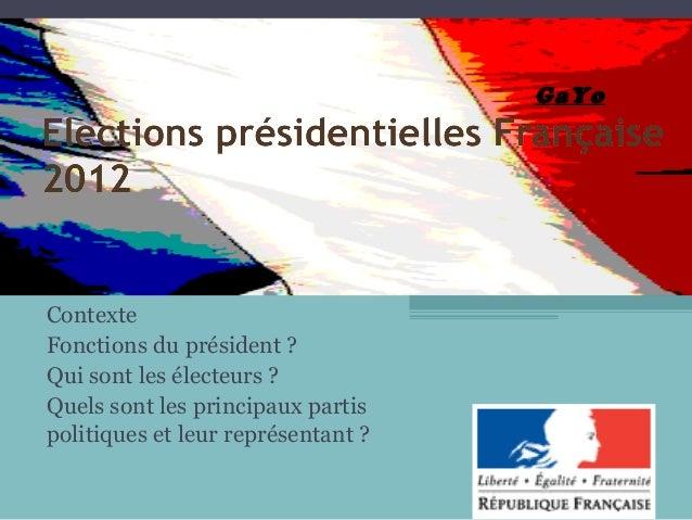 Contexte Fonctions du président ? Qui sont les électeurs ? Quels sont les principaux partis politiques et leur représentan...