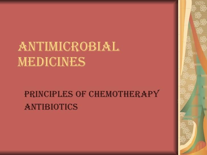 Antimicrobial medicines   Principles of chemotherapy Antibiotics