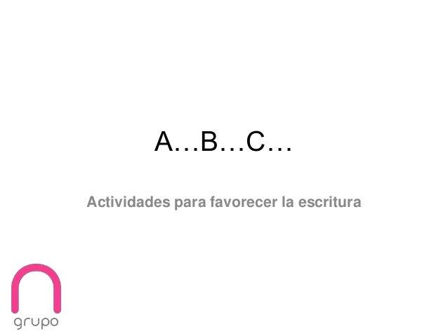 A…B…C… Actividades para favorecer la escritura