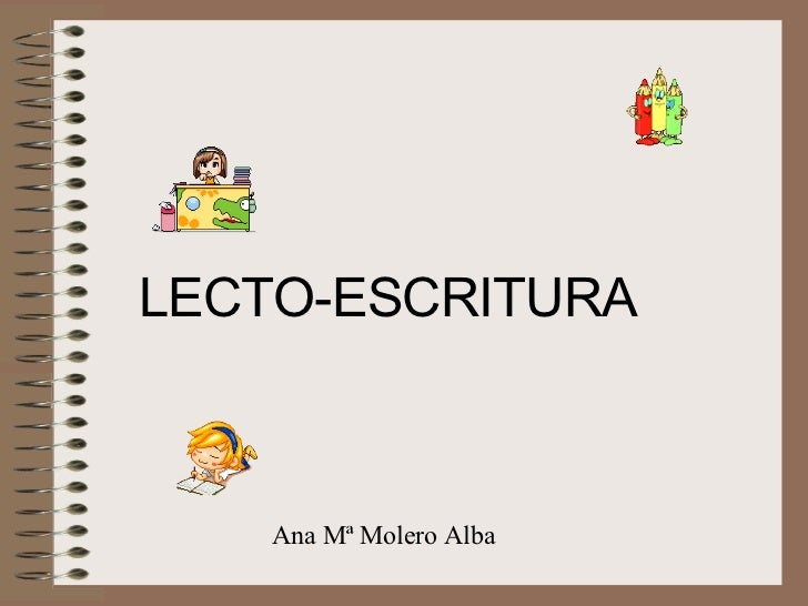 LECTO-ESCRITURA Ana Mª Molero Alba