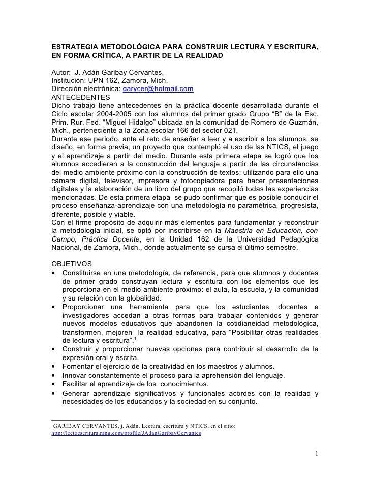 ESTRATEGIA METODOLÓGICA PARA CONSTRUIR LECTURA Y ESCRITURA, EN FORMA CRÍTICA, A PARTIR DE LA REALIDAD  Autor: J. Adán Gari...