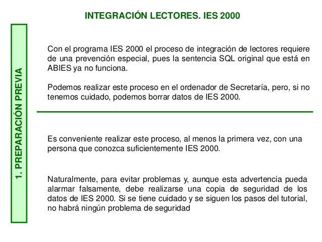 INTEGRACIÓN LECTORES. IES 20001.PREPARACIÓNPREVIA Con el programa IES 2000 el proceso de integración de lectores requiere ...