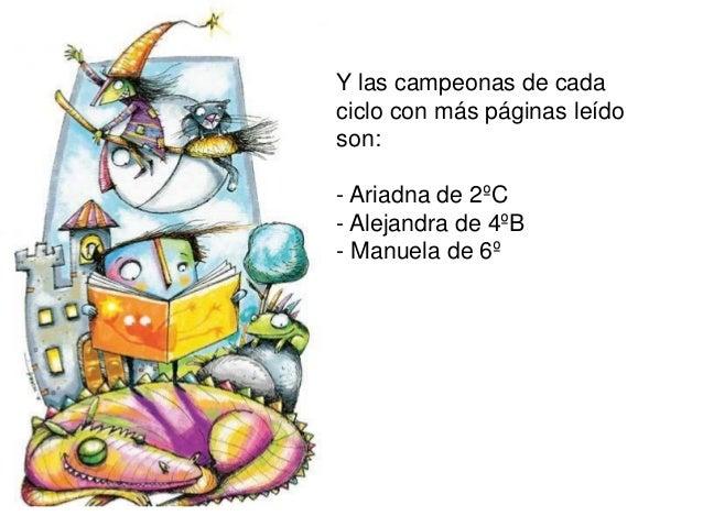 Y las campeonas de cada ciclo con más páginas leído son: - Ariadna de 2ºC - Alejandra de 4ºB - Manuela de 6º
