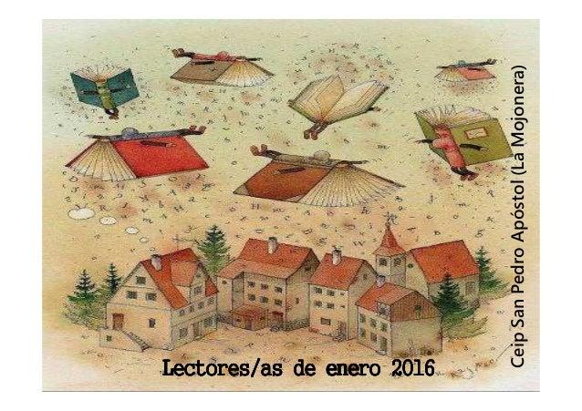 Lectores/as de enero 2016Lectores/as de enero 2016Lectores/as de enero 2016Lectores/as de enero 2016 CeipSanPedroApóstol(L...