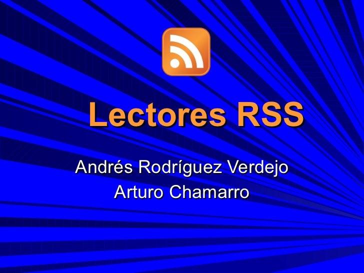 Lectores RSS Andrés Rodríguez Verdejo Arturo Chamarro