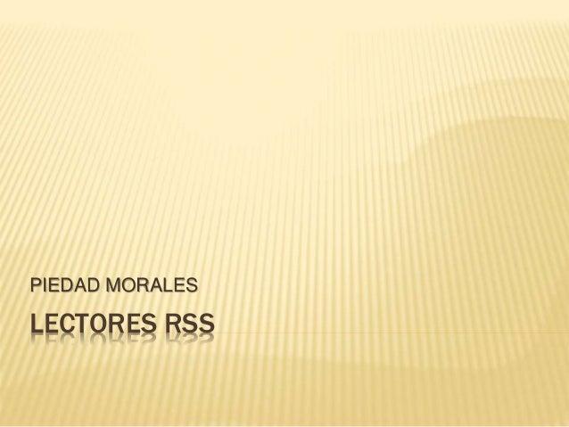 PIEDAD MORALES  LECTORES RSS