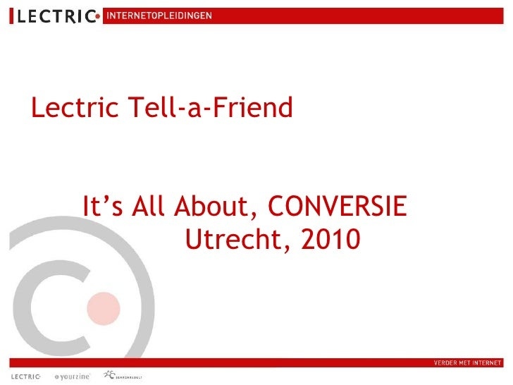 Lectric Tell-a-Friend It's All About, CONVERSIE Utrecht, 2010