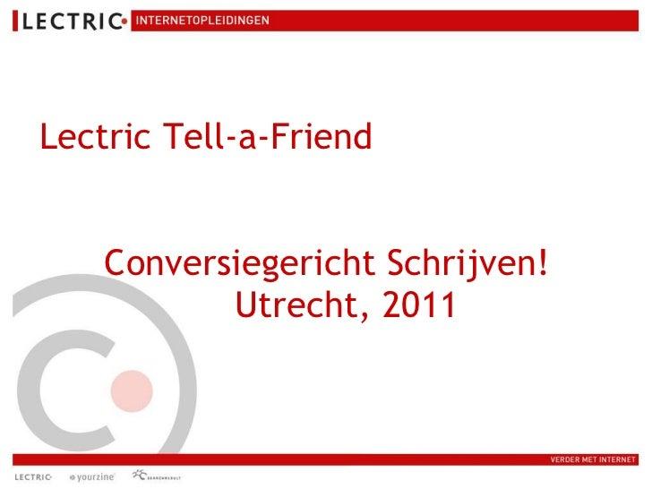 Lectric Tell-a-Friend Conversiegericht Schrijven! Utrecht, 2011