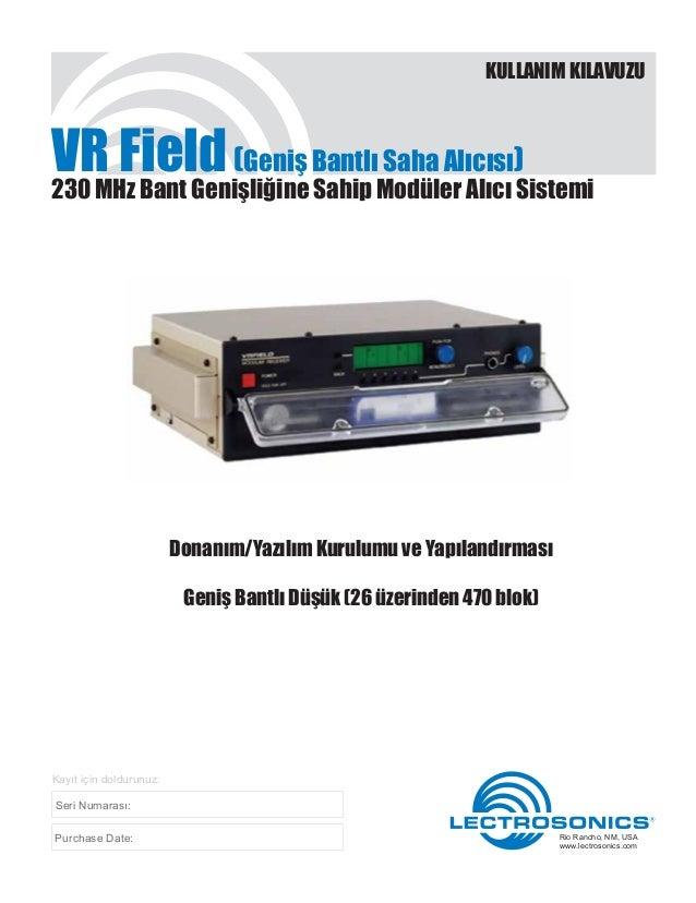 KULLANIM KILAVUZUVR Field (Geniş BantlıModüler Alıcı )Sistemi                               Saha Alıcısı230 MHz Bant Geniş...