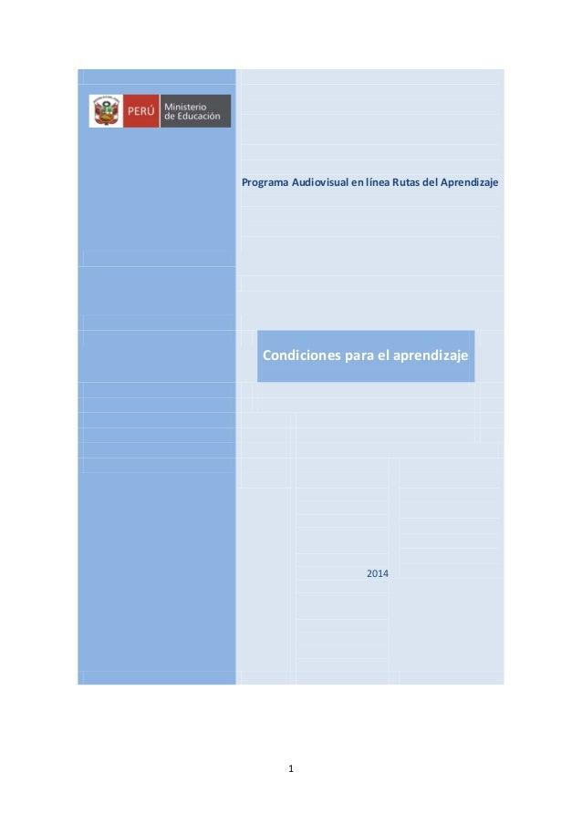 Programa Audiovisual en línea Rutas del Aprendizaje  Condiciones para el aprendizaje  2014  1