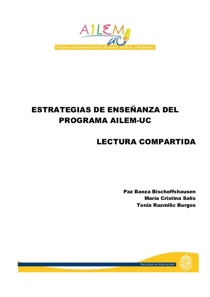 ESTRATEGIAS DE ENSEÑANZA DEL      PROGRAMA AILEM-UC              LECTURA COMPARTIDA                      Paz Baeza Bischof...