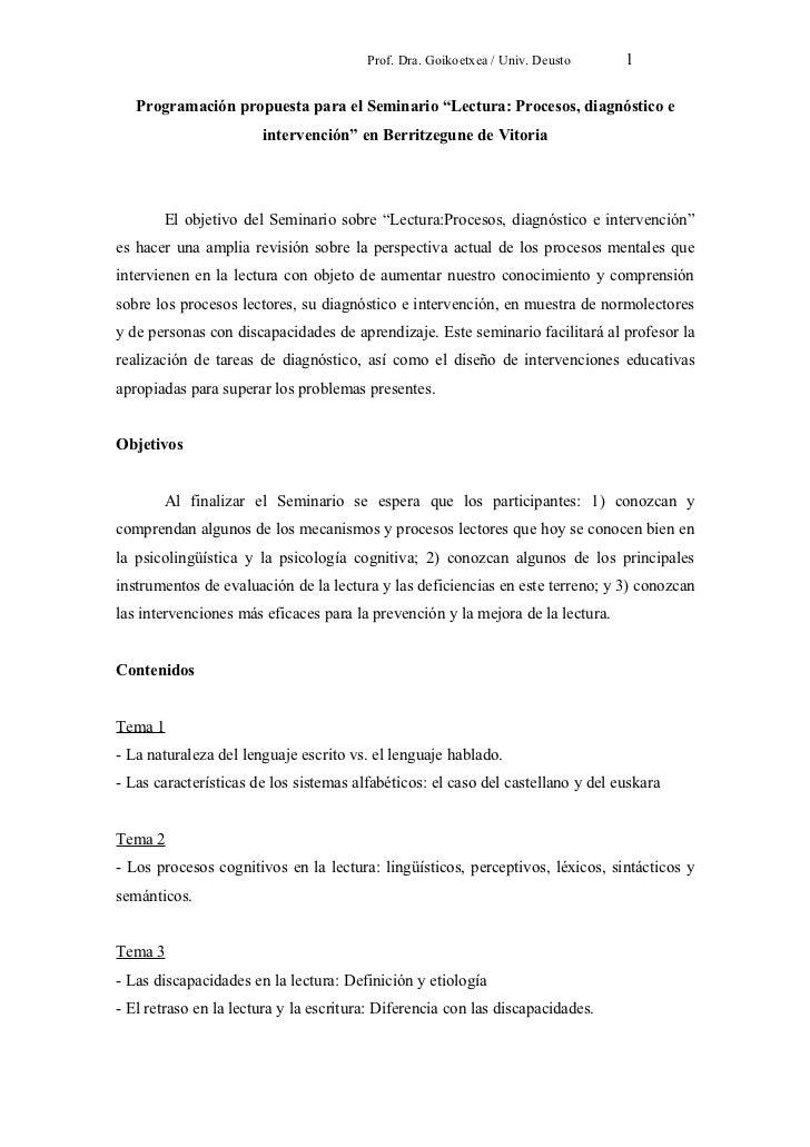 "Prof. Dra. Goikoetxea / Univ. Deusto     1   Programación propuesta para el Seminario ""Lectura: Procesos, diagnóstico e   ..."