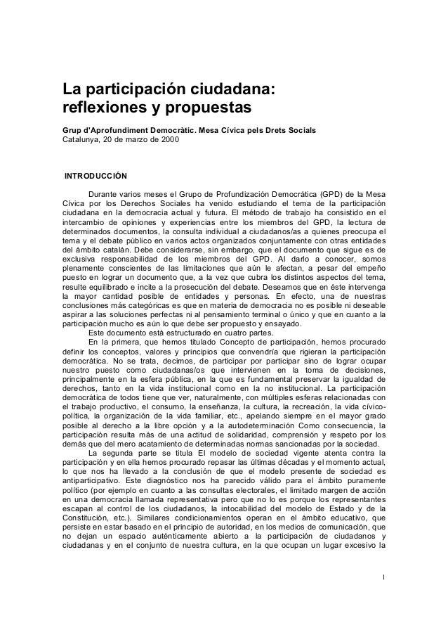 1 La participación ciudadana: reflexiones y propuestas Grup d'Aprofundiment Democràtic. Mesa Cívica pels Drets Socials Cat...