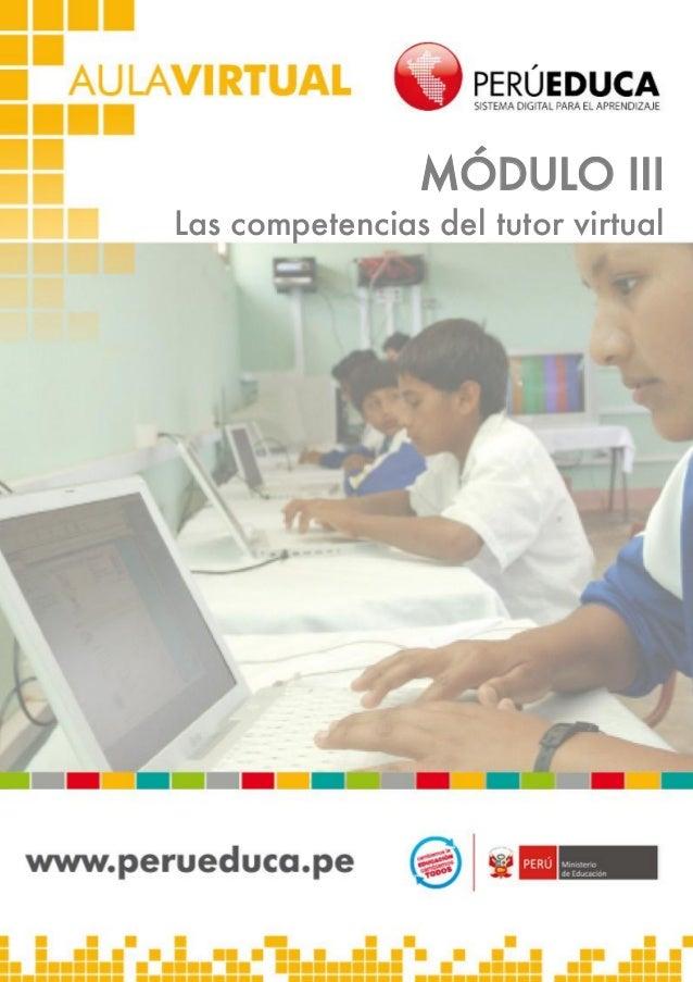 MÓDULO III Las competencias del tutor virtual  1