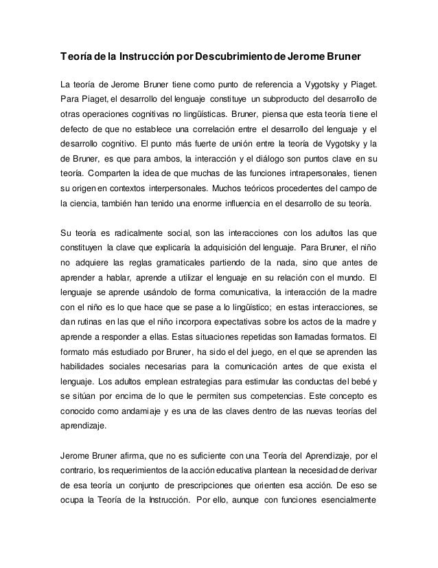 Teoría de la Instrucción por Descubrimientode Jerome Bruner La teoría de Jerome Bruner tiene como punto de referencia a Vy...