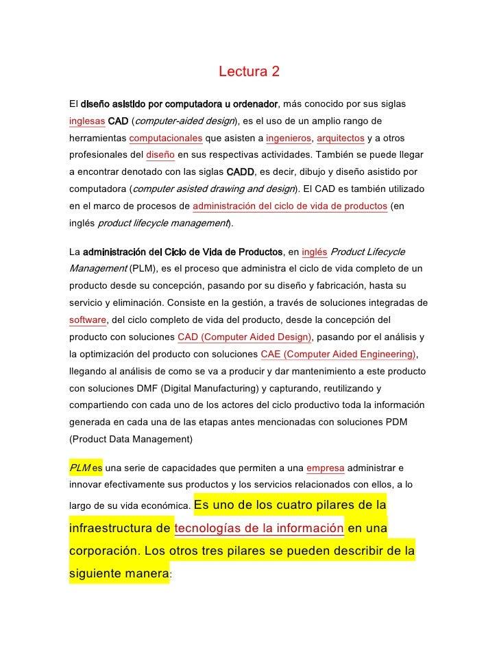 Lectura 2<br />El diseño asistido por computadora u ordenador, más conocido por sus siglas inglesas CAD (computer-aided de...