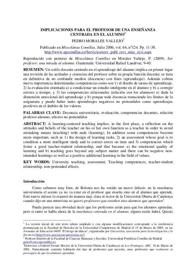 IMPLICACIONES PARA EL PROFESOR DE UNA ENSEÑANZA CENTRADA EN EL ALUMNO1 PEDRO MORALES VALLEJO2 Publicado en Miscelánea Comi...