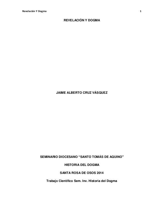 """Revelación Y Dogma 1 REVELACIÓN Y DOGMA JAIME ALBERTO CRUZ VÁSQUEZ SEMINARIO DIOCESANO """"SANTO TOMÁS DE AQUINO"""" HISTORIA DE..."""