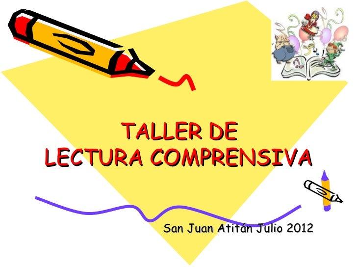 TALLER DELECTURA COMPRENSIVA        San Juan Atitán Julio 2012