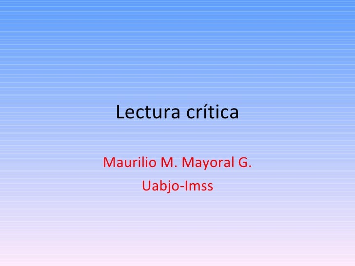 Lectura crítica Maurilio M. Mayoral G. Uabjo-Imss