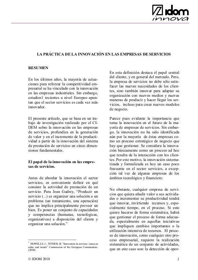 © IDOM 2010 1 LA PRÁCTICA DE LA INNOVACIÓN EN LAS EMPRESAS DE SERVICIOS RESUMEN En los últimos años, la mayoría de actua- ...