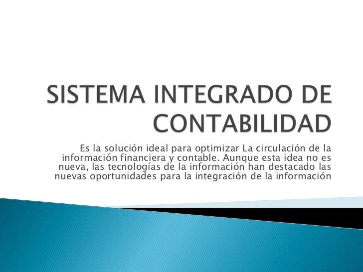Es la solución ideal para optimizar La circulación de la  información financiera y contable. Aunque esta idea no es nueva,...