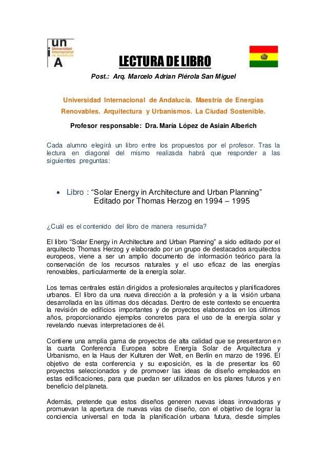 LECTURA DELIBRO Post.: Arq. Marcelo Adrian Piérola San Miguel Universidad Internacional de Andalucía. Maestría de Energías...