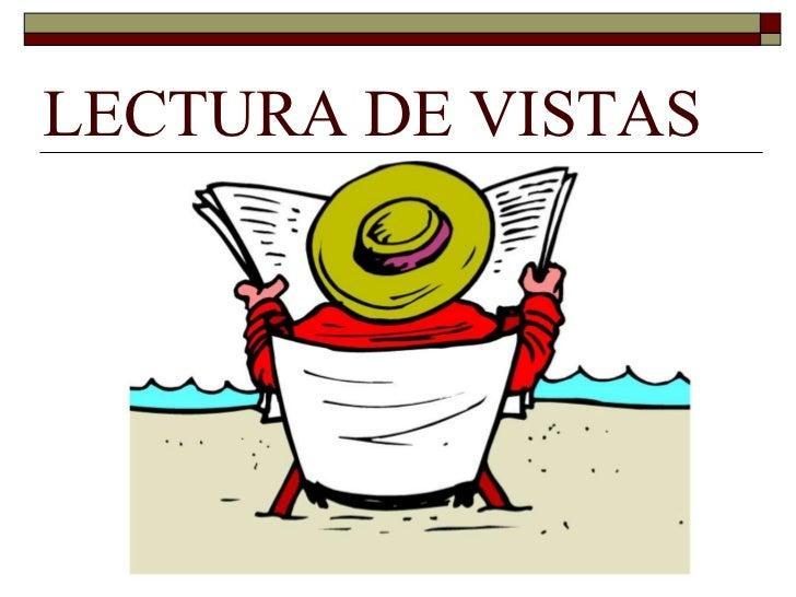 LECTURA DE VISTAS