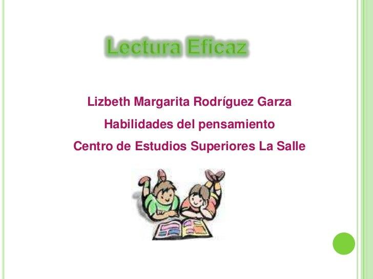 Lizbeth Margarita Rodríguez Garza      Habilidades del pensamiento Centro de Estudios Superiores La Salle