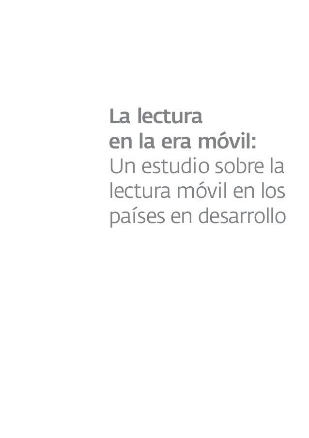 La lectura en la era móvil: Un estudio sobre la lectura móvil en los países en desarrollo  Slide 2