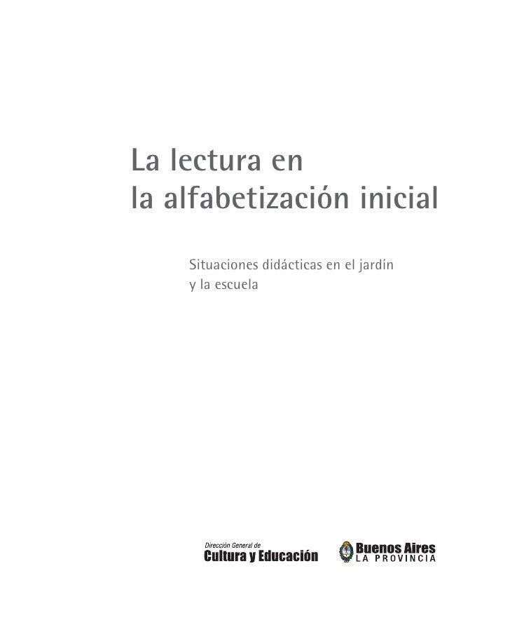 La lectura en la alfabetización inicial     Situaciones didácticas en el jardín     y la escuela