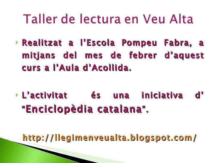<ul><li>Realitzat a l'Escola Pompeu Fabra, a mitjans del mes de febrer d'aquest curs a l'Aula d'Acollida. </li></ul><ul><l...