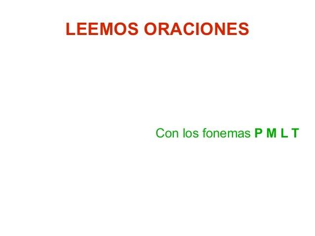 LEEMOS ORACIONES Con los fonemas P M L T