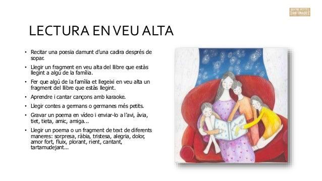 • Recitar una poesia damunt d'una cadira després de sopar. • Llegir un fragment en veu alta del llibre que estàs llegint a...
