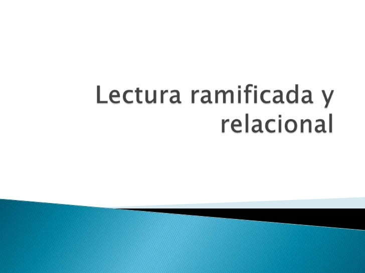 Lectura ramificada y relacional<br />