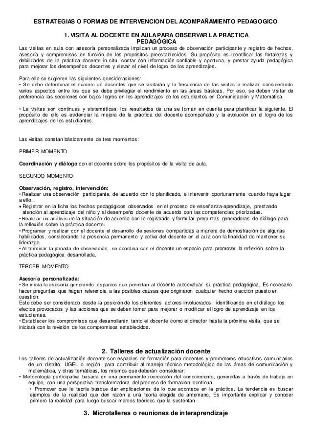 ESTRATEGIAS O FORMAS DE INTERVENCION DEL ACOMPAÑAMIENTO PEDAGOGICO 1. VISITA AL DOCENTE EN AULAPARA OBSERVAR LA PRÁCTICA P...