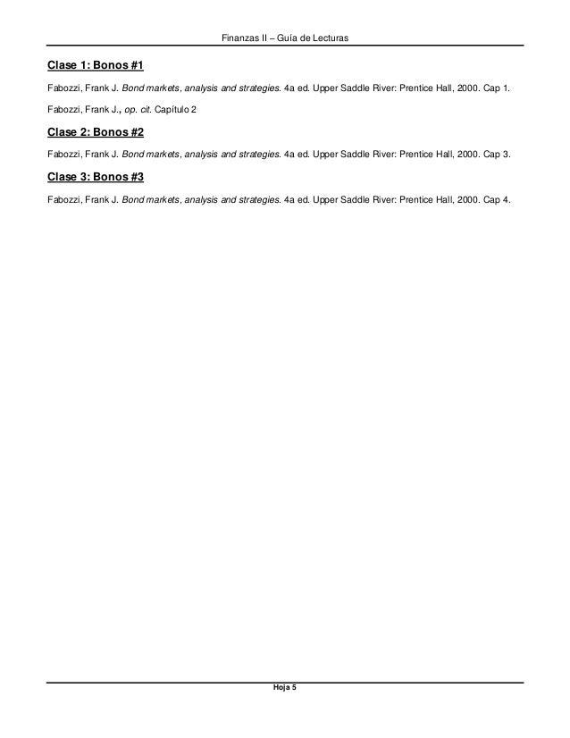 Finanzas II – Guía de Lecturas Hoja 5 Clase 1: Bonos #1 Fabozzi, Frank J. Bond markets, analysis and strategies. 4a ed. Up...