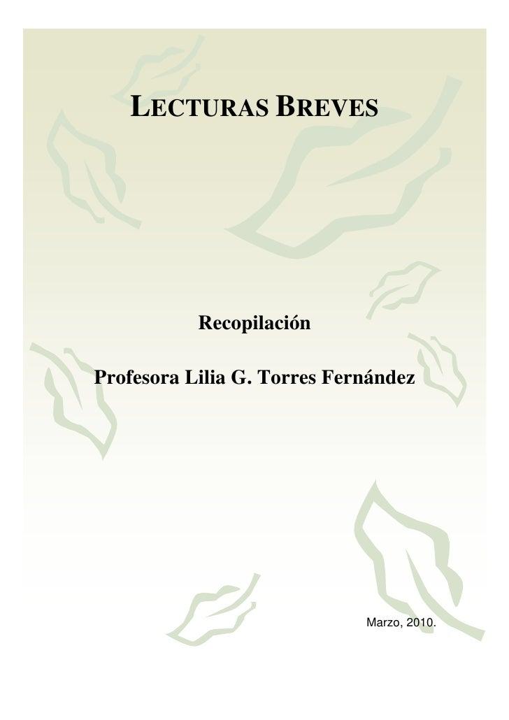 1        LECTURAS BREVES                Recopilación  Profesora Lilia G. Torres Fernández                                 ...