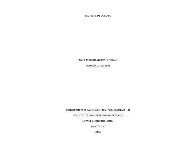 LECTURAS DE LA CLASE JAIVER ALBERTO MARTINEZ SOLANO CODIGO: 1014252608 FUNDACION PARA LA EDUCACION SUPERIOR SAN MATEO FACU...
