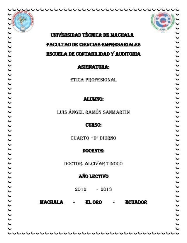 UNIVERSIDAD TÉCNICA DE MACHALA FACULTAD DE CIENCIAS EMPRESARIALES ESCUELA DE CONTABILIDAD Y AUDITORIA                 ASIG...