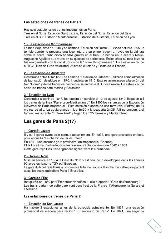 19 Las estaciones de trenes de París 1 Hay seis estaciones de trenes importantes en París. Tres en el Norte: Estación Sain...