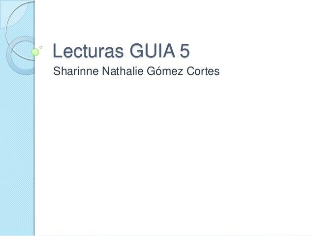 Lecturas GUIA 5Sharinne Nathalie Gómez Cortes