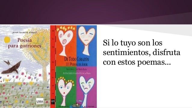 Si lo tuyo son los  sentimientos, disfruta  con estos poemas...