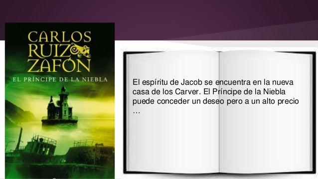 El espíritu de Jacob se encuentra en la nueva  casa de los Carver. El Príncipe de la Niebla  puede conceder un deseo pero ...