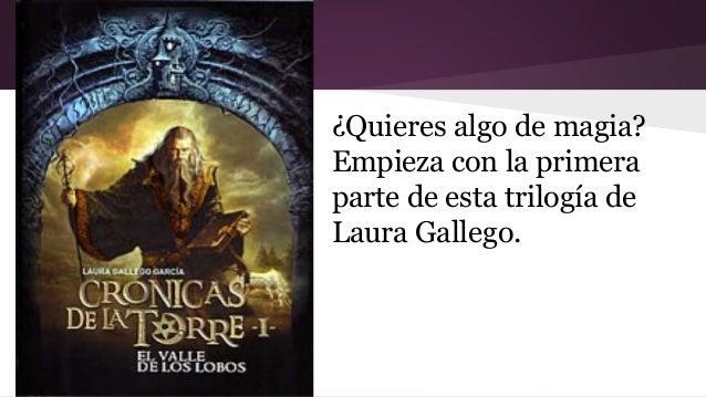 ¿Quieres algo de magia?  Empieza con la primera  parte de esta trilogía de  Laura Gallego.