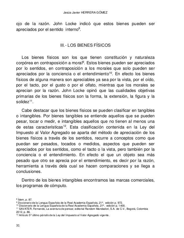 DAÑO MORAL LOS BIENES FISICOS Y LOS BIENES MORALES CONVERGENCIAS Y DIVERGENCIAS 32 IV.- LOS BIENES MORALES Las cosas (bien...