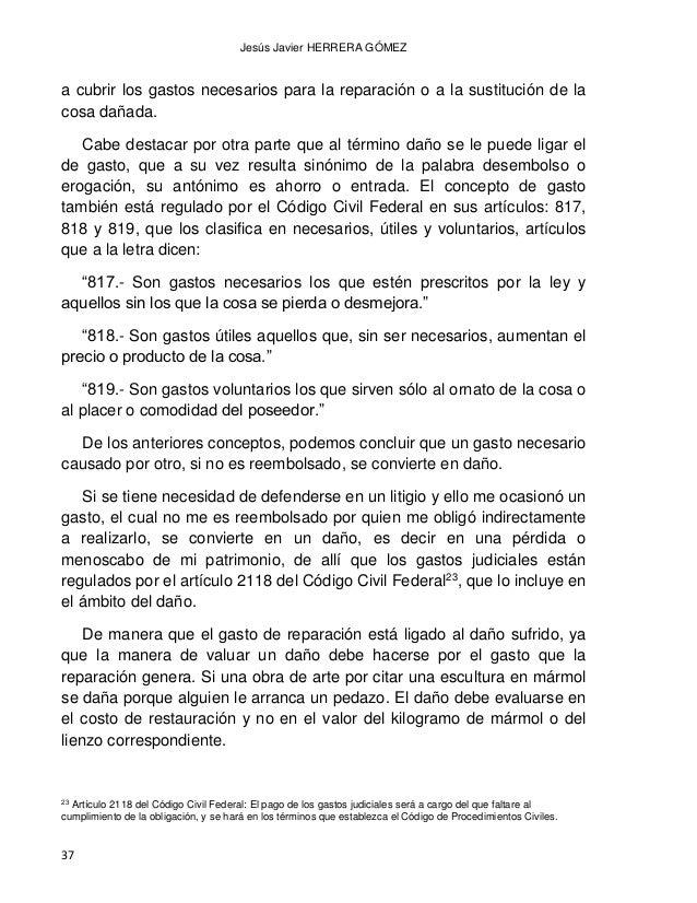 DAÑO MORAL LOS BIENES FISICOS Y LOS BIENES MORALES CONVERGENCIAS Y DIVERGENCIAS 38 No debe para desapercibido que en la pr...