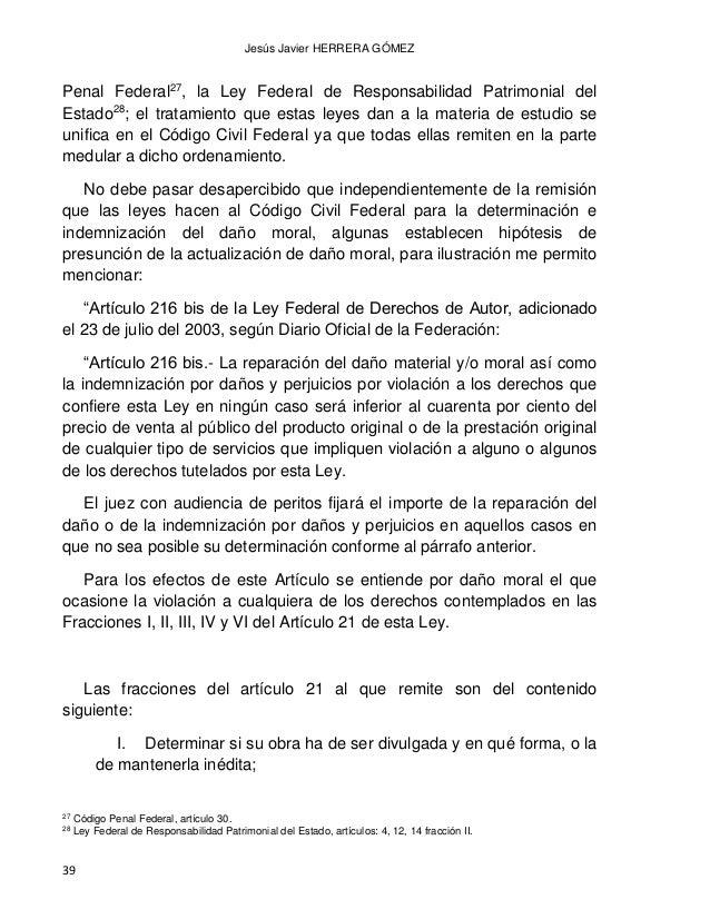 DAÑO MORAL LOS BIENES FISICOS Y LOS BIENES MORALES CONVERGENCIAS Y DIVERGENCIAS 40 II. Exigir el reconocimiento de su cali...